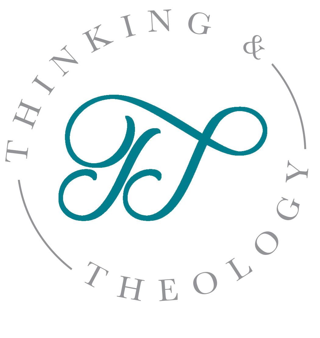 Thinking & Theology